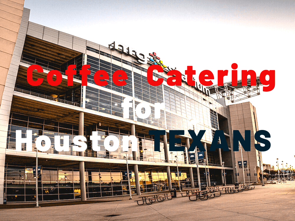 houston texans coffee catering event
